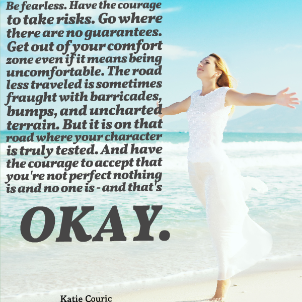 Quote of the Week - Katie Couric (Be Fearless. Have the courage to take risks)