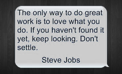 QotW - Steve Jobs (The only way to do great work is to love what you do)
